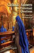 Catholic Answers to Protestant Questions