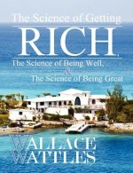 Science of Getting Rich, the Science of Being Well, and the Science of Becoming Great
