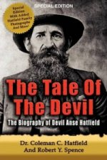 Tale of the Devil - The Biography of Devil Anse Hatfield