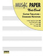 Music Paper Notebook - Guitar Tablature / Standard Notation