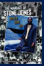 Mandate of Stone Jones Never Give Up