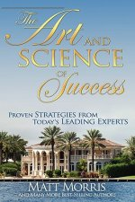 Art and Science of Success, Proven Strategies from Today's Leading Experts