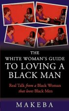 White Womans Guide to Loving a Black Man