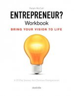 Entrepreneur? Workbook, Bring Your Vision to Life