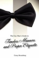Gay Man's Guide to Timeless Manners and Proper Etiquette