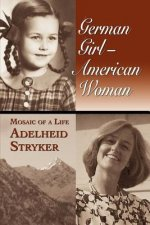 German Girl - American Woman, Mosaic of a Life