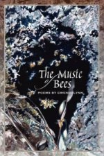 Music of Bees - Poems by Gwendolynn