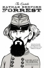 Quotable Nathan Bedford Forrest