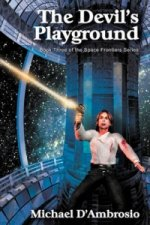 Devil's Playground, Book Three of the Space Frontier Series