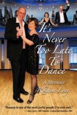 It's Never Too Late to Dance