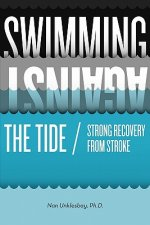 Swimming Against the Tide / Strong Recovery from Stroke