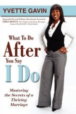 What To Do After You Say I Do (2nd Edition)