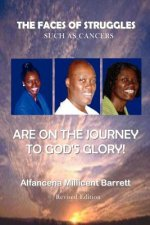 Faces of Struggles Such As Cancers are on the Journey to God's Glory