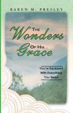 Wonders of His Grace, You're Equipped with Everything You Need