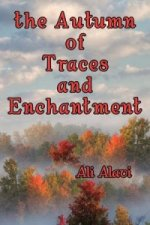 Autumn of Traces and Enchantment
