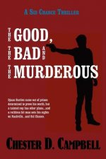 Good, the Bad and the Murderous