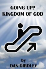 Going Up? Kingdom of God