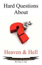 Hard Questions about Heaven and Hell