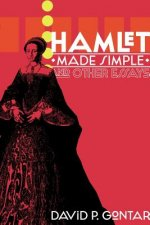 Hamlet Made Simple and Other Essays