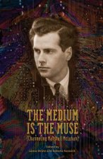 Medium Is the Muse [Channeling Marshall McLuhan]