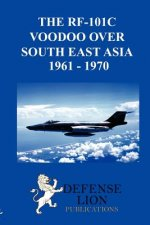 RF-101 Voodoo Over South East Asia 1961 - 1970