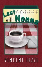 Last Coffee with Nonna