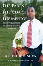 Parent. the Coach. the Mentor