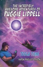 Incredibly Awesome Adventures of Puggie Liddell, Tesla Time, Book 1