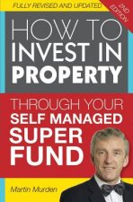How to Invest in Propery Through Your Self Managed Super Fund