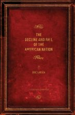 Decline and Fall of the American Nation