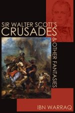 Sir Walter Scott's Crusades and Other Fantasies