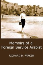 Memoirs of a Foreign Service Arabist