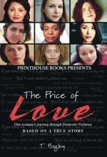 Price of Love; One Woman's Journey Through Domestic Violence.