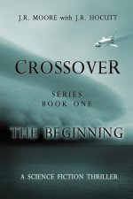 Crossover Series Book One the Beginning