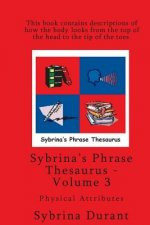 Sybrina's Phrase Thesaurus - Volume 3 - Physical Attributes