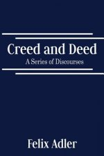 Creed and Deed - A Series of Discourses