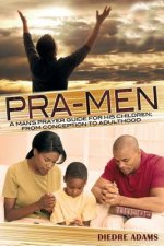 Pra-Men a Man's Prayer Guide for His Children