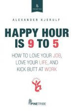 Happy Hour Is 9 to 5