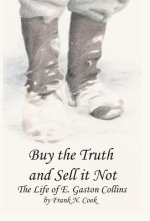 Buy the Truth and Sell it Not