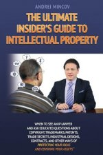 Ultimate Insider's Guide to Intellectual Property