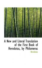 New and Literal Translation of the First Book of Herodotus, by Philomerus