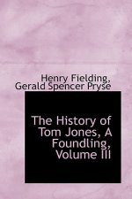 History of Tom Jones, a Foundling, Volume III