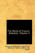 Works of Francis Rabelais, Volume II