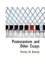 Protestantism and Other Essays