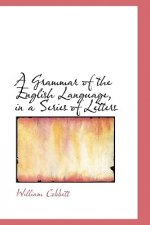 Grammar of the English Language, in a Series of Letters