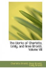 Works of Charlotte, Emily, and Anne Bront, Volume VIII