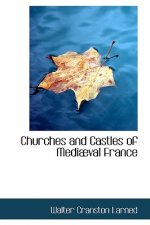 Churches and Castles of Medi Val France