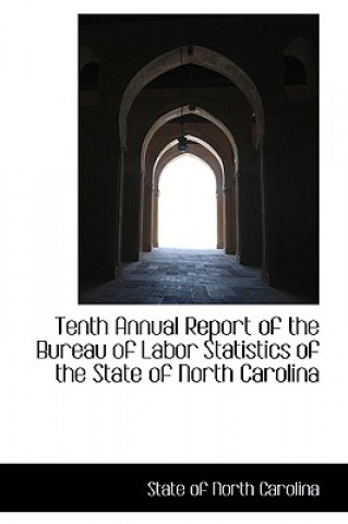 Tenth Annual Report of the Bureau of Labor Statistics of the State of North Carolina