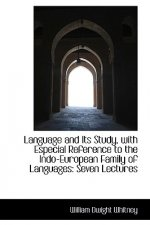 Language and Its Study, with Especial Reference to the Indo-European Family of Languages