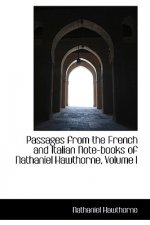 Passages from the French and Italian Note-Books of Nathaniel Hawthorne, Volume I